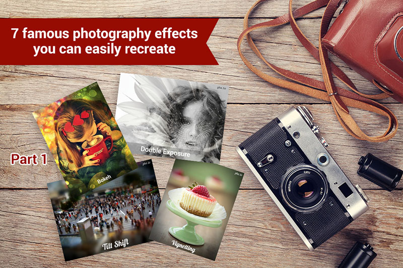 Examples of photos processed with 7 popular photo effects