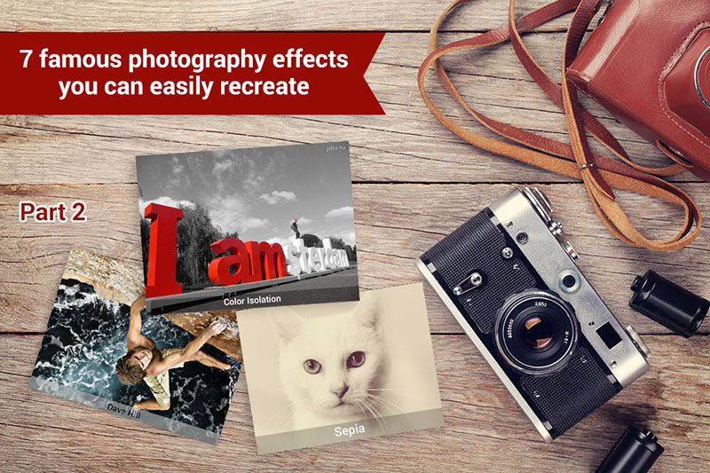 Examples of photos processed with 7 popular photo effects part 2